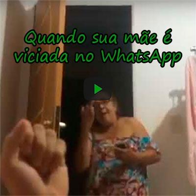 Quando sua mãe é viciada no WhatsApp