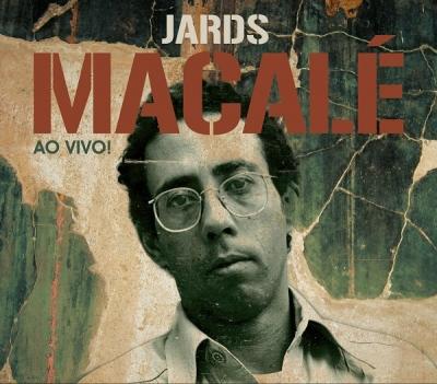Jards Macalé, ao vivo e bem