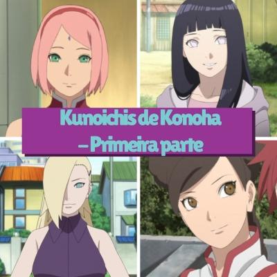 Kunoichis de Konoha (primeira parte) - anime Naruto