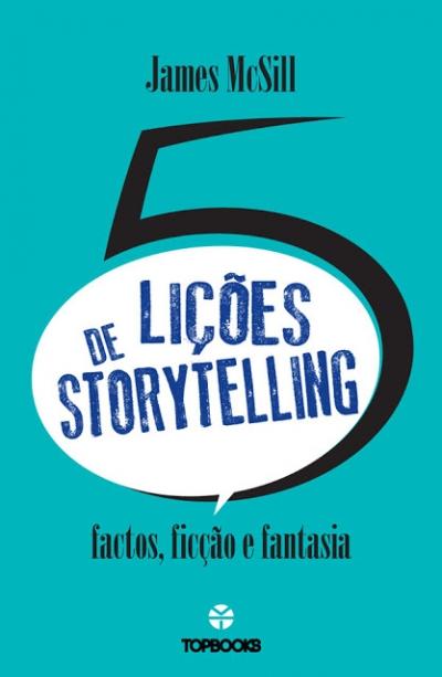 5 Lições de Storytelling por James McSill