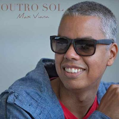 Max Viana lança Outro Sol, seu quarto álbum