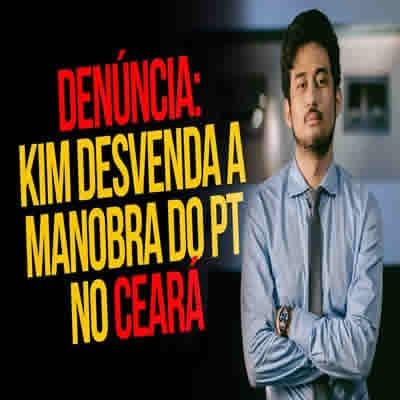 Denúncia: Kim Kataguiri desvenda a manobra do PT no Ceará