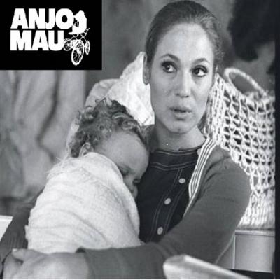 Anjo Mau - Exibida as 19 horas entre 2 de fevereiro a 24 de agosto de 1976