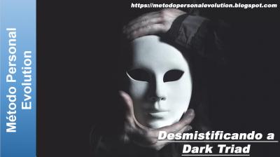 M.P.E - Desmistificando a Dark Triad