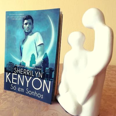 Crítica do livro Só em Sonhos de Sherrilyn Kenyon