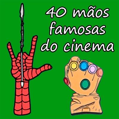 40 mãos famosas do cinema