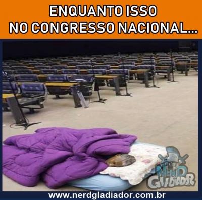 Enquanto isso no Congresso Nacional