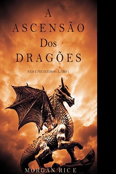 Resenha: A Ascensão dos Dragões (Série Reis e Feiticeiros - Livro 1)