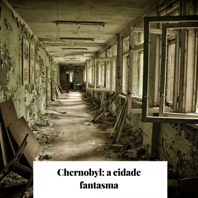 Chernobyl: a cidade fantasma