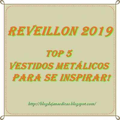 REVEILLON 2019: Top 5 VESTIDOS metálicos para se inspirar!