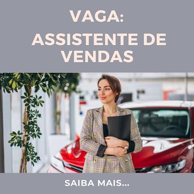 Vaga: Assistente de Vendas