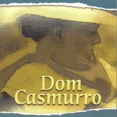 Dom Casmurro: Indicando um Clássico da Língua Portuguesa!