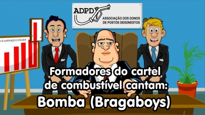 Formadores do cartel de combustível cantam:Bomba (Bragaboys