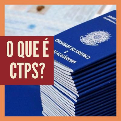 O que e CTPS