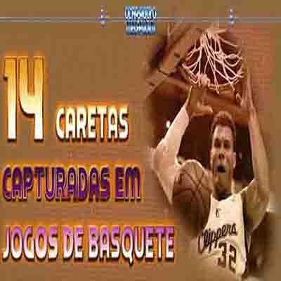 14 Caretas capturadas em jogos de basquete