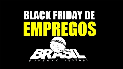 Black Friday de empregos!