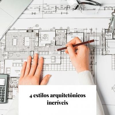 4 estilos arquitetônicos incríveis