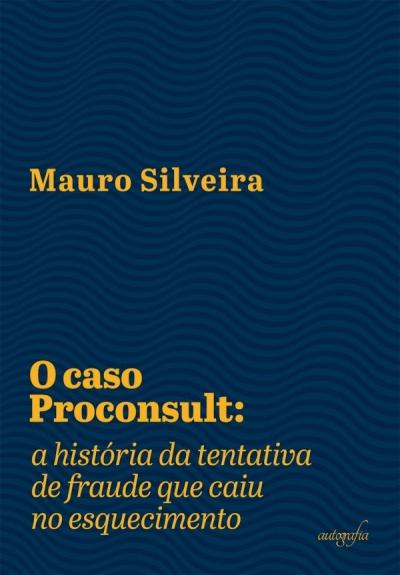 Livro relembra o 'Caso Proconsult'