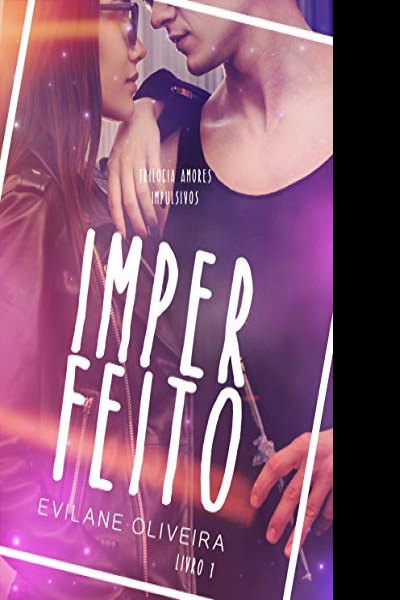 Resenha: Imperfeito (Trilogia Amores Impulsivos - Livro 1)