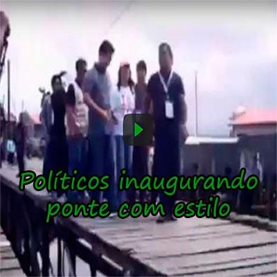 Políticos inaugurando ponte com estilo