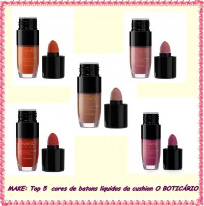 Make: Top 5 cores de batons liquidos Cushion o Boticário
