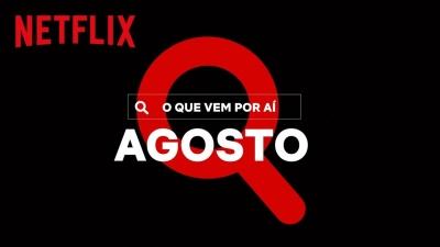 Todos os lançamentos da Netflix no mês de agosto