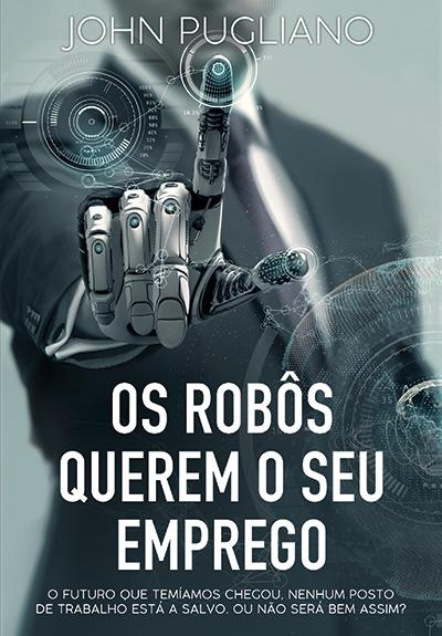 Crítica do livro Os Robôs Querem o seu Emprego de John Pugliano