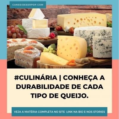 Conheça a durabilidade dos queijos e aproveite