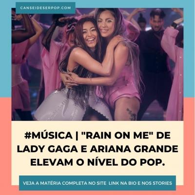 Lady Gaga e Ariana Grande elevam o nível do pop com a música Rain On Me