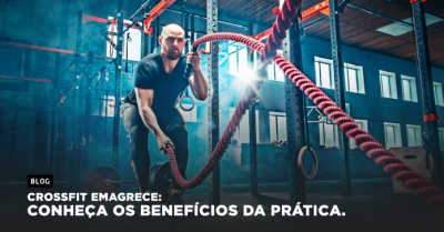 Crossfit emagrece: conheça os benefícios da prática