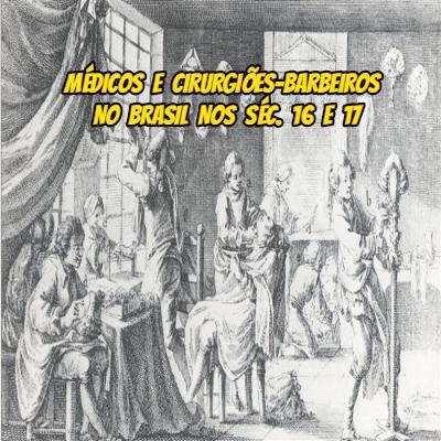 Médicos e barbeiros-cirurgiões no Brasil nos séculos 16 e 17