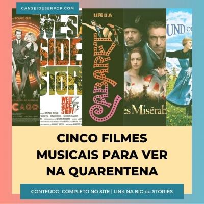 Cinco filmes musicais para assistir na quarentena