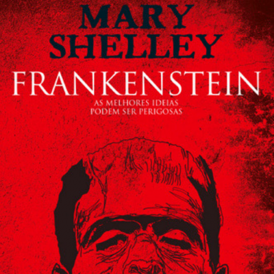 Clássicos da Literatura | Frankenstein, Mary Shelley