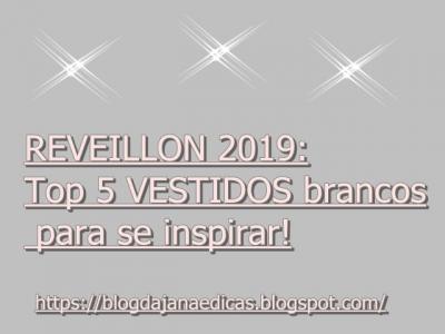 Reveillon 2019: Top 5 VESTIDOS brancos para se inspirar!