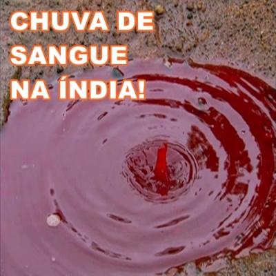 A misteriosa chuva de sangue na Índia