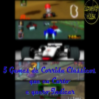 5 Games de Corrida Clássicos que eu Curto