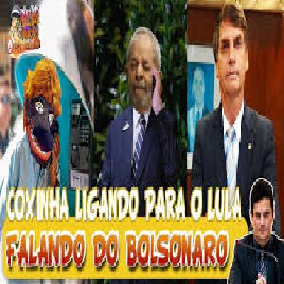 COXINHA LULA DETONADO O JAIR BOLSOMARO