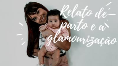 Relato de parto sem glamourização