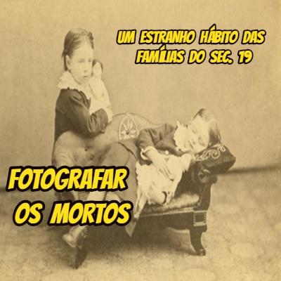 Fotografar mortos era coisa normal no século 19