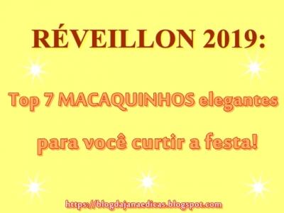 Reveillon 2019: Top 7 macaquinhos elegantes para você curtir a festa