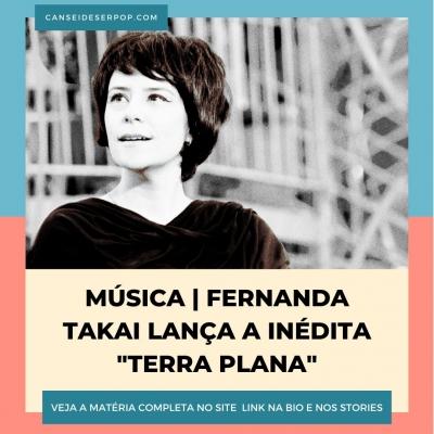 "Fernanda Takai lança a inédita ""Terra Plana"""