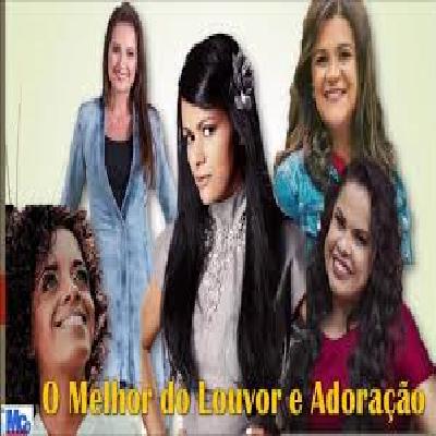 Midian Lima/Lauriete/Damares/ Kemilly Santos/ Cassiane O Melhor do Louvor e Ador