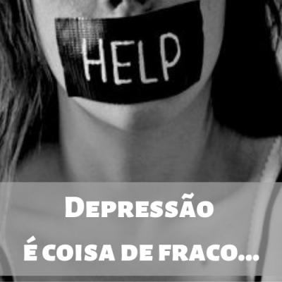 Depressão é coisa de fraco…