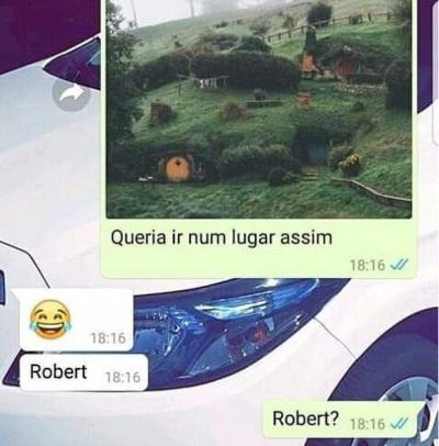 Como você não conhece o Robert?