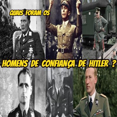Quais foram os homens de confiança de Hitler?