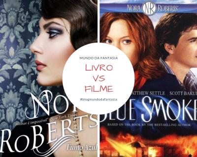 Livro vs Filme: Fumo Azul de Nora Roberts